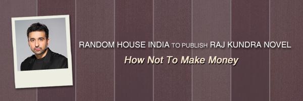 Random House India to publish Raj Kundra novel – Penguin